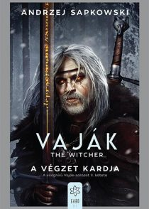 VAJÁK - THE WITCHER 2. - A VÉGZET KARDJA